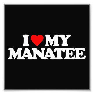I LOVE MY MANATEE PHOTOGRAPHIC PRINT