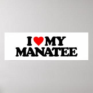 I LOVE MY MANATEE POSTER