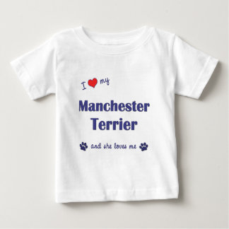 I Love My Manchester Terrier (Female Dog) Baby T-Shirt