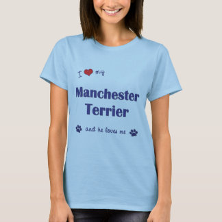 I Love My Manchester Terrier (Male Dog) T-Shirt