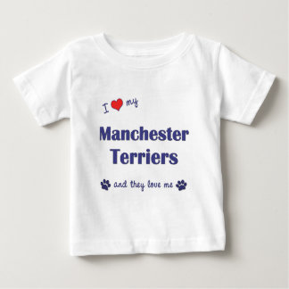 I Love My Manchester Terriers (Multiple Dogs) Baby T-Shirt