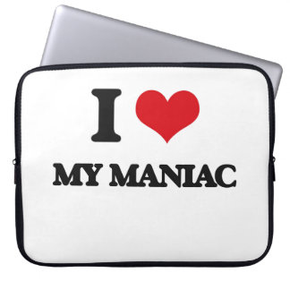 I Love My Maniac Laptop Computer Sleeve