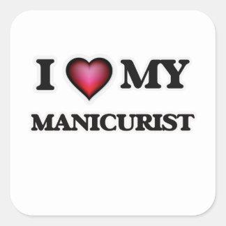 I love my Manicurist Square Sticker