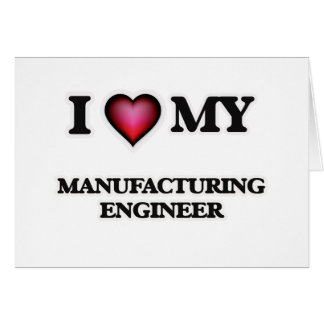 I love my Manufacturing Engineer Card