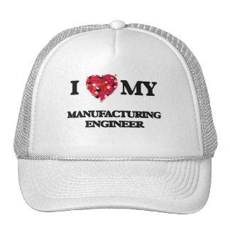 I love my Manufacturing Engineer Trucker Hat
