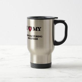 I love my Manufacturing Engineer Travel Mug