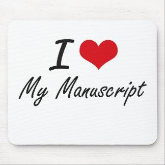I Love My Manuscript Mouse Pad