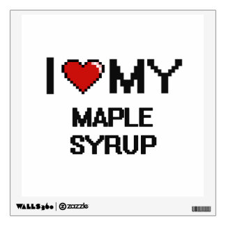I Love My Maple Syrup Digital design Wall Skins