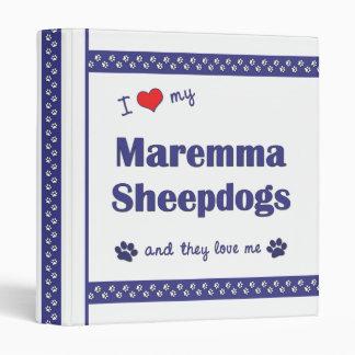 I Love My Maremma Sheepdogs (Multiple Dogs) 3 Ring Binder