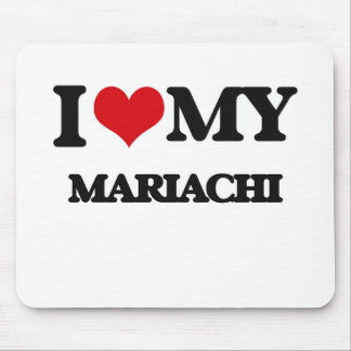 I Love My MARIACHI Mouse Pads