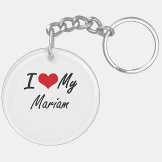 I love my Mariam Double-Sided Round Acrylic Keychain