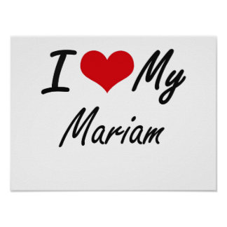 I love my Mariam Poster