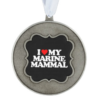 I LOVE MY MARINE MAMMAL PEWTER ORNAMENT