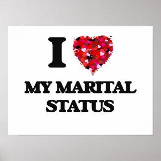 I Love My Marital Status Poster