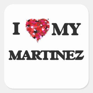 I Love MY Martinez Square Sticker