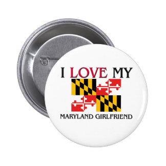 I Love My Maryland Girlfriend Button
