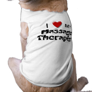 I Love My Massage Therapist Dog Shirt