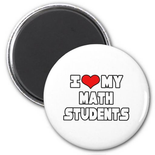 I Love My Math Students Refrigerator Magnets