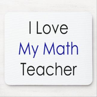 I Love My Math Teacher Mouse Pad