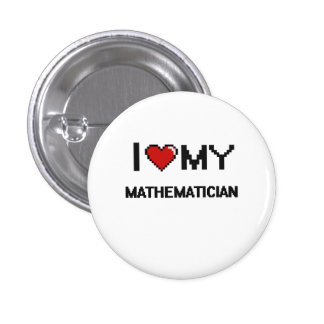 I love my Mathematician 1 Inch Round Button