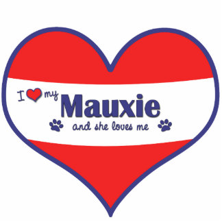 I Love My Mauxie (Female Dog) Cut Out