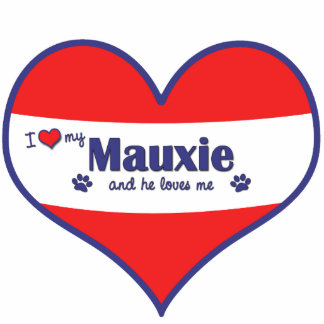 I Love My Mauxie (Male Dog) Cut Outs