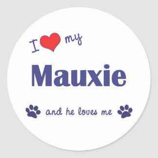 I Love My Mauxie (Male Dog) Round Stickers