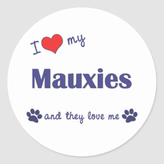 I Love My Mauxies (Multiple Dogs) Classic Round Sticker