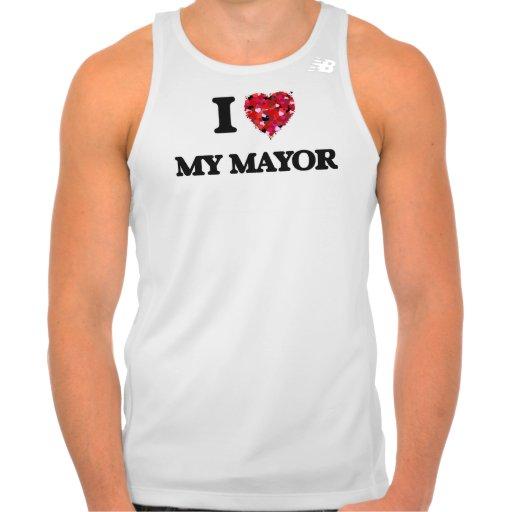 I Love My Mayor Tee Shirts Tank Tops, Tanktops Shirts