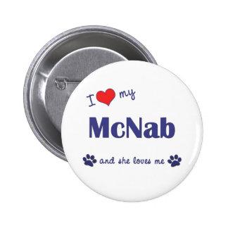 I Love My McNab (Female Dog) 2 Inch Round Button