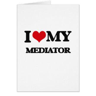 I love my Mediator Greeting Cards