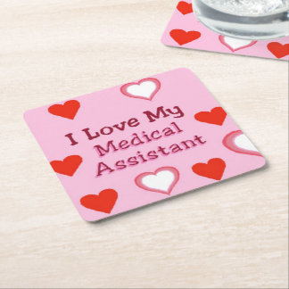 I Love My Medical Assistant Square Paper Coaster