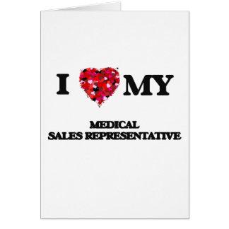 I love my Medical Sales Representative Greeting Card