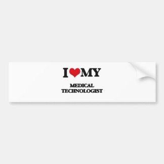 I love my Medical Technologist Bumper Sticker