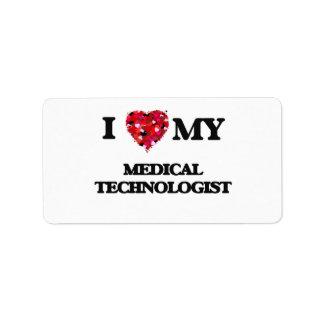 I love my Medical Technologist Address Label
