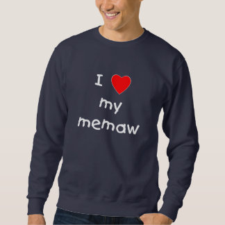I love my memaw sweatshirt