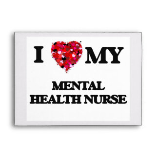 I love my Mental Health Nurse Envelopes