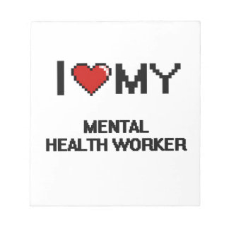 I love my Mental Health Worker Memo Notepads