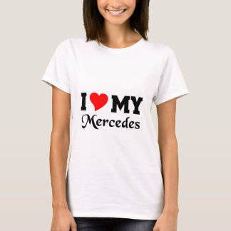 I love my Mercedes T-Shirt