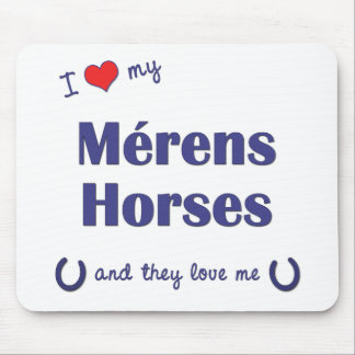 I Love My Merens Horses (Multiple Horses) Mouse Pad