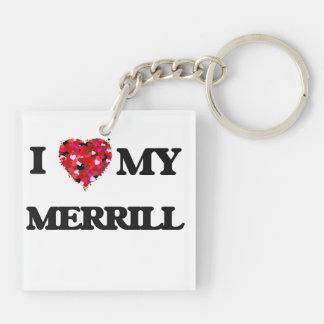 I Love MY Merrill Double-Sided Square Acrylic Keychain
