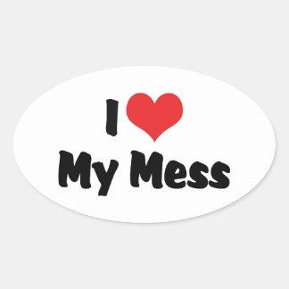 I Love My Mess Oval Sticker