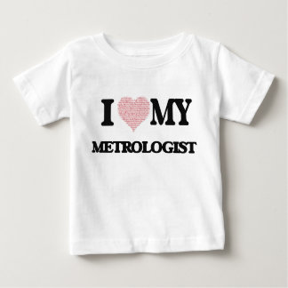 I love my Metrologist (Heart Made from Words) Infant T-shirt