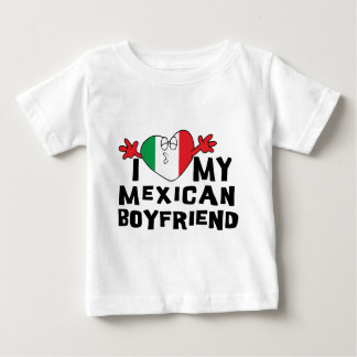 I Love My Mexican Boyfriend Baby T-Shirt