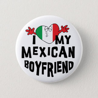 I Love My Mexican Boyfriend Pinback Button
