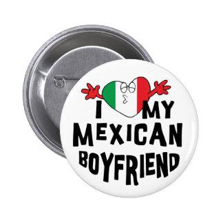 I Love My Mexican Boyfriend Pinback Button