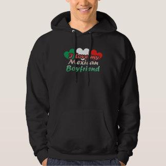 I Love My Mexican Boyfriend Sweatshirts