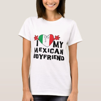 I Love My Mexican Boyfriend T-Shirt