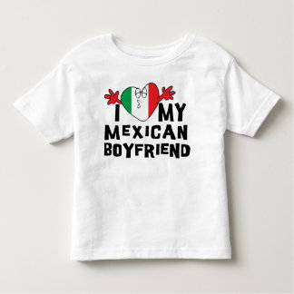 I Love My Mexican Boyfriend Toddler Toddler T-shirt