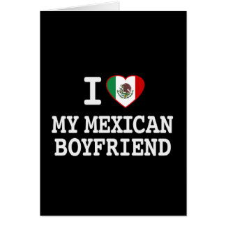I love my Mexican Boyfriend with Heart Flag Card